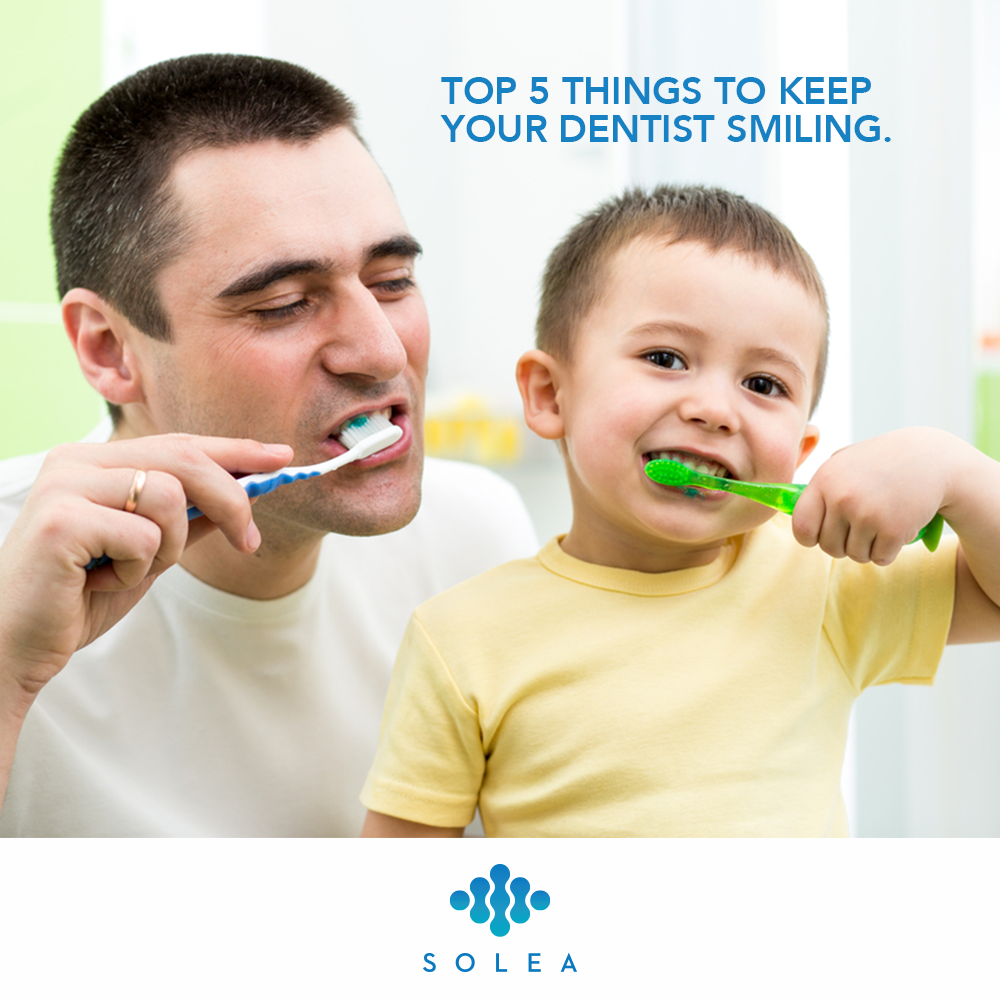 Top 5 Things to Keep Your Dentist Smiling